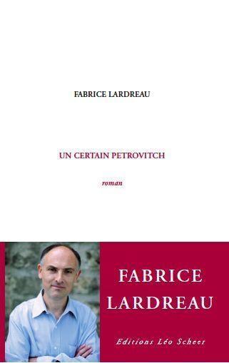 Un certain Petrovitch de Fabrice Lardreau