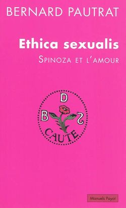 Ethica sexualis : Spinoza et l'amour.