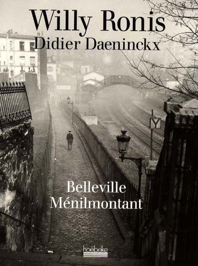 Belleville Menilmontant / Willy Ronis