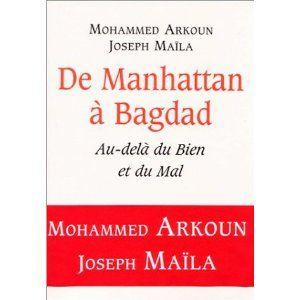 De Manhattan à Bagdad : Au-delà du Bien et du Mal