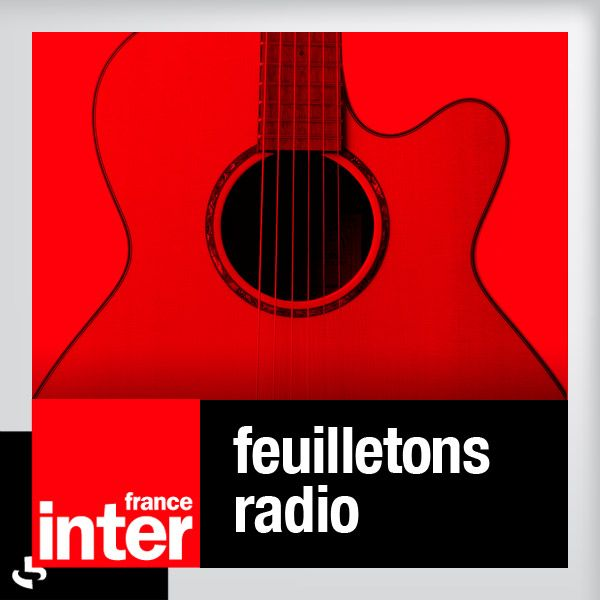 Feuilletons radiophoniques podcast