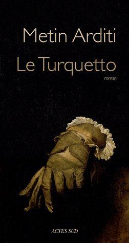 Metin Arditi Le Turquetto