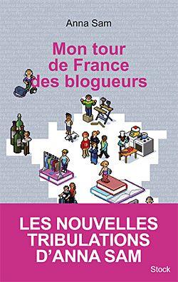 Mon tour de France des blogueurs Anna Sam