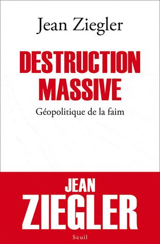 Jean Ziegler Destruction Massive