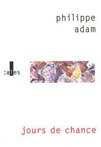 """Jours de chance"" de Philippe Adam"