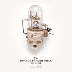 brand brauer frick ensemble mr. machine
