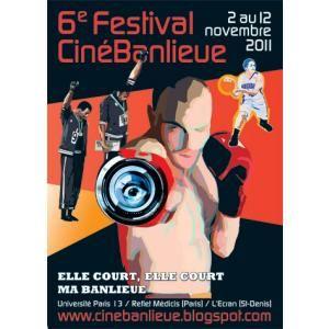 """6ème festival Cinébanlieue """"Elle court, elle court ma banlieue »"""
