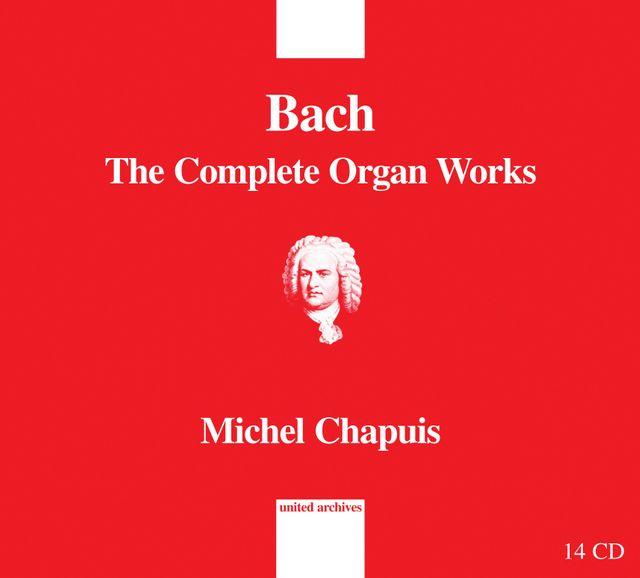 Bach / Chapuis - intégrale de l'oeuvre pour orgue - United Archives 2011