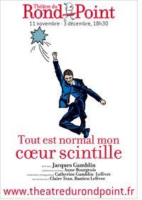 Jacques Gamblin Tout est normal, mon coeur scintille