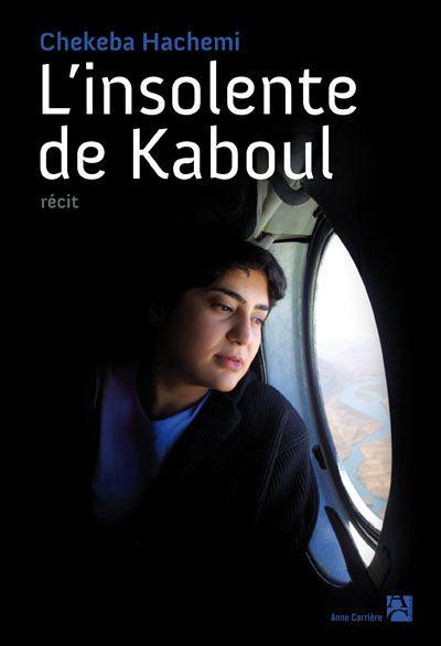 Chékéba Hachémi L'Insolente de Kaboul