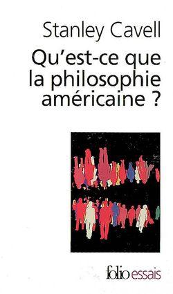 Qu'est-ce que la philosophie américaine ? : de Wittgenstein à Emerson
