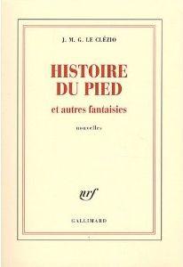 Histoire du pied et autres fantaisies  - Jean-Marie Le Clézio