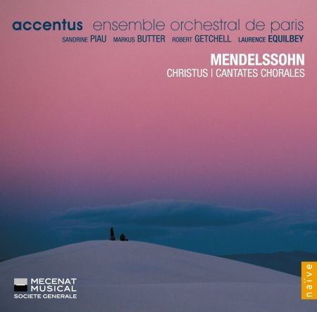 Mendelssohn / Christus / Cantates chorales, Accentus / Laurence Equilbey
