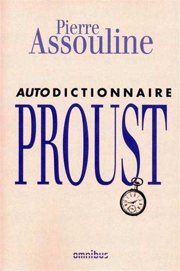 Pierre Assouline - Autodictionnaire Proust