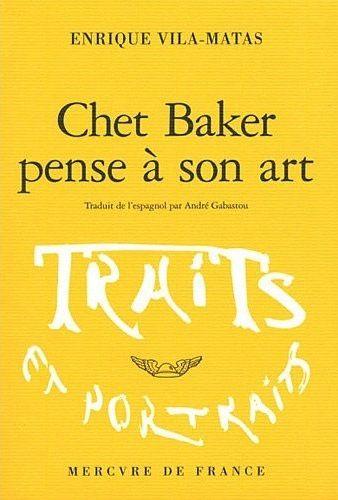 """""""Chet Baker pense à son art"""" d'Enrique Vila-Matas"""