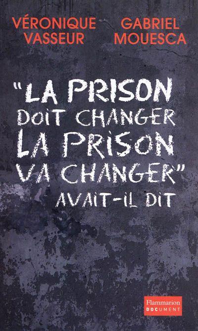 La prison doit changer, la prison va changer