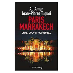 Paris Marrakech Luxe Pouvoir et Réseaux