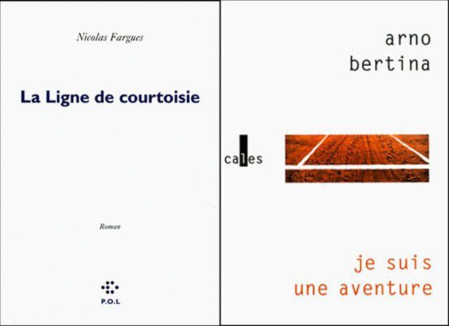 Couvertures de La ligne de courtoisie de Nicolas Fargues et Je suis une aventure de Arno Bertina