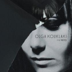 Olga Kouklakli I U Need