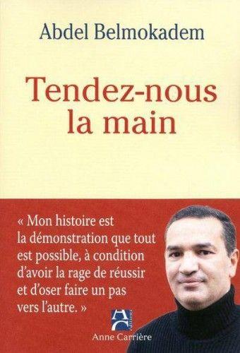 """Abdel Belmokadem : """"Tendez-nous la main"""" (Anne Carrière Editions)"""