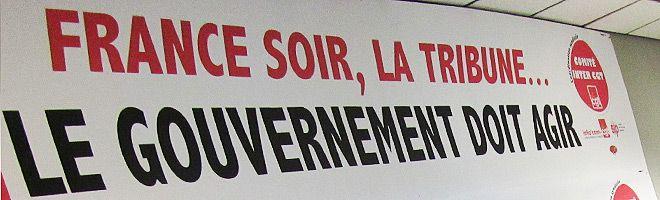 France Soir, La Tribune, le gouvernement doit agir