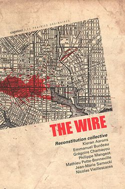 The Wire. Reconstitution collective