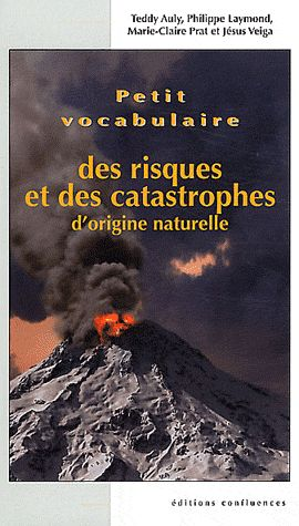 Petit vocabulaire des risques et des catastrophes d'origine naturelle