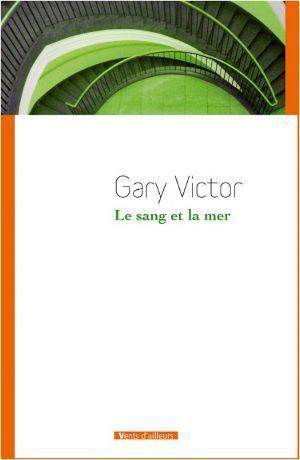Gary Victor - Le sang et la mer