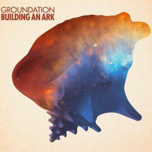 Groundation - Build An Ark