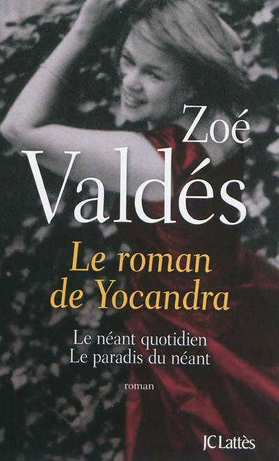 Le roman de Yocaranda - Zoé Valdès