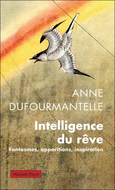 Anne Dufourmantelle - L'intelligence du rêve