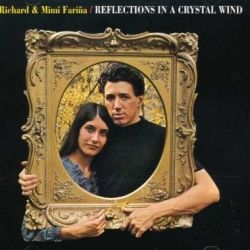 Richard & Mimi Farina Reflections In A Crystal Wind