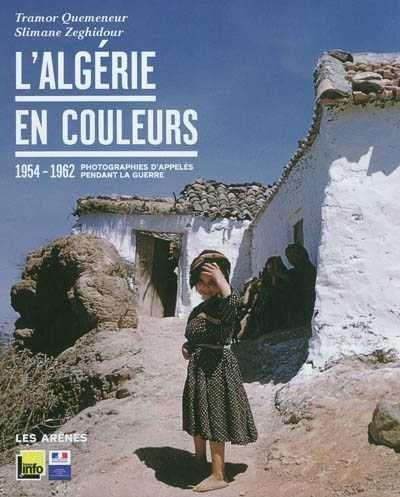 livre L'Algérie en couleurs 1954-1962 photographies d'appelés pendant la guerre