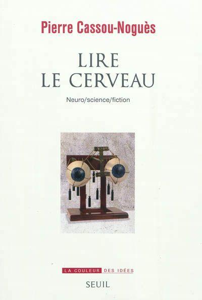Lire le cerveau - Pierre Cassou Nogués