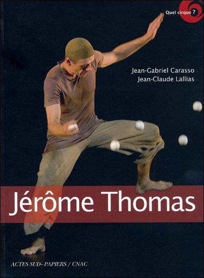 Quel cirque? Jérôme Thomas - Jean-Gabriel Carasso & Jean-Claude Lallias
