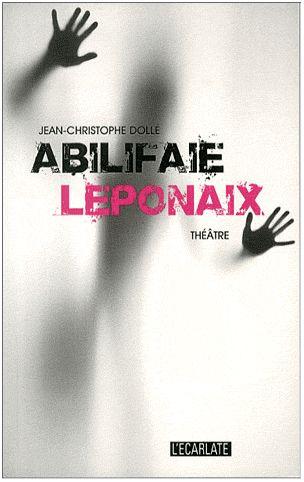 Abilifaie Leponaix - Jean-Christophe Dollé