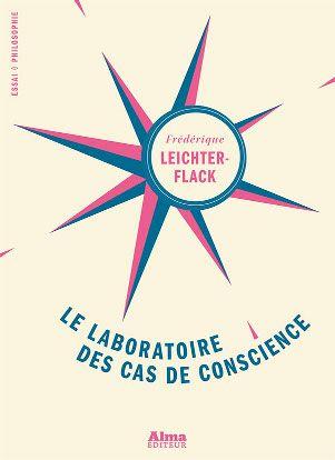 Frédérique Leichter Flack - Le Laboratoire des cas de conscience