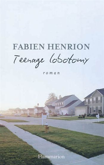 Fabien Henrion - Teenage Lobotomy