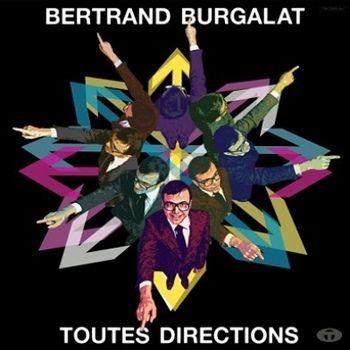 Bertrand Burgalat - Toutes directions