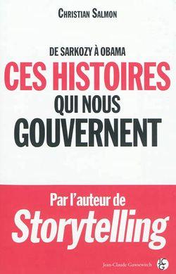Ces histoires qui nous gouvernent : de Sarkozy à Obama