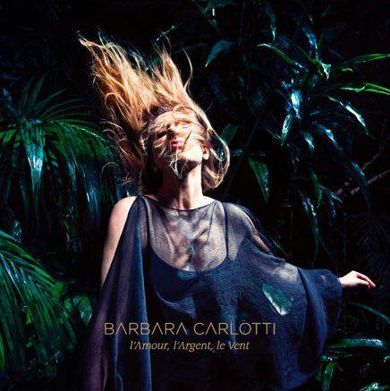 Barbara Carlotti - L'amour, l'argent, le vent