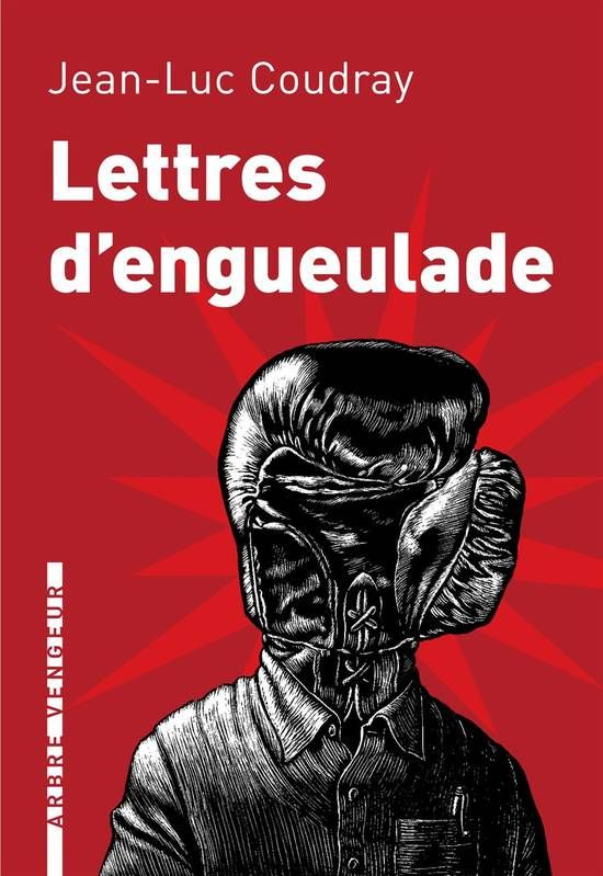 Lettres d'engueulades - Jean-Luc Coudray
