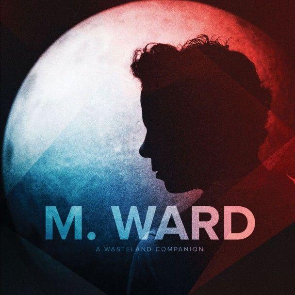 Wasteland Companion - M Ward