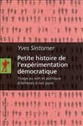 Petite histoire de l'expérimentation démocratique : tirage au sort et politique d'Athènes à nos jours