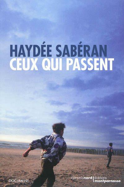 Haydée Sabéran - Ceux qui passent