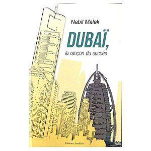 Dubaï, la rançon du succès - Nabil Malek