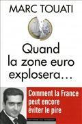Quand la zone euro explosera... Marc Touati