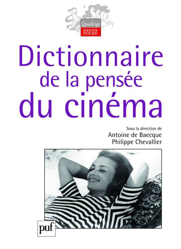 Dictionnaire de la pensée du cinéma - Antoine de Baecque