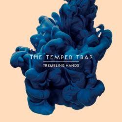 The Temper Trap Trembling Hands