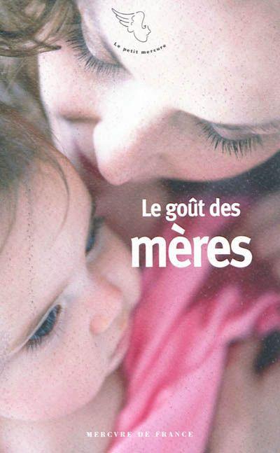 Le goût des mères - Michèle Gazier